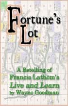 Fortune's Lot ebook by Wayne Goodman