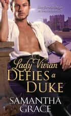 Lady Vivian Defies a Duke ekitaplar by Samantha Grace