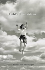 Hold Still - A Memoir with Photographs ebook by Kobo.Web.Store.Products.Fields.ContributorFieldViewModel