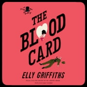 The Blood Card audiobook by Elly Griffiths