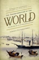 The Transformation of the World ebook by Patrick Camiller,Jürgen Osterhammel