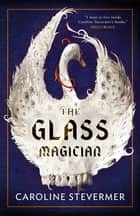 The Glass Magician ebook by