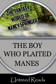 The Boy Who Plaited Manes ebook by Nancy Springer