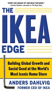 The IKEA Edge: Building Global Growth and Social Good at the World's Most Iconic Home Store ebook by Anders Dahlvig