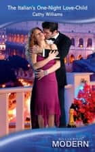 The Italian's One-Night Love-Child (Mills & Boon Modern) ebook by Cathy Williams