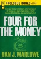 Four for the Money ebook by Dan Marlowe