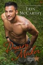 Dream Maker ebook by Erin McCarthy