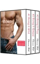Doing It - Boxed Set (New Adult Erotic Romance) ebook by Clarissa Wild