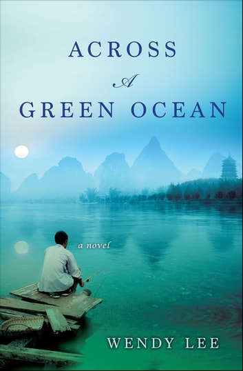Across a Green Ocean - A Novel ebook by Wendy Lee