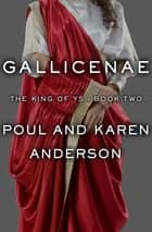 Gallicenae ebook by Poul Anderson, Karen Anderson