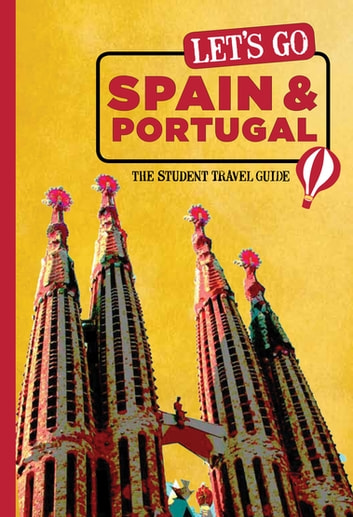 Let's Go Spain, Portugal & Morocco - The Student Travel Guide ebook by Harvard Student Agencies, Inc.