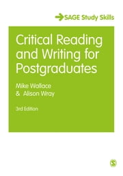 Critical Reading and Writing for Postgraduates ebook by Professor Mike Wallace,Professor Alison Wray