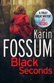 Black Seconds ebook by Karin Fossum