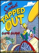 The Simpsons Tapped Out: The Unofficial Strategies, Tricks and Tips for The Simpsons Tapped Out App Game ebook by HIDDENSTUFF ENTERTAINMENT