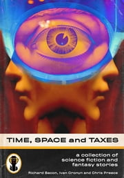 Time, Space and Taxes ebook by Richard Bacon