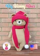 Big Honey Bear - Amigurumi Crochet Pattern ebook by