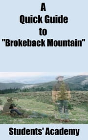 "A Quick Guide to ""Brokeback Mountain"" ebook by Students' Academy"