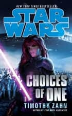 Star Wars: Choices of One ebook by Timothy Zahn