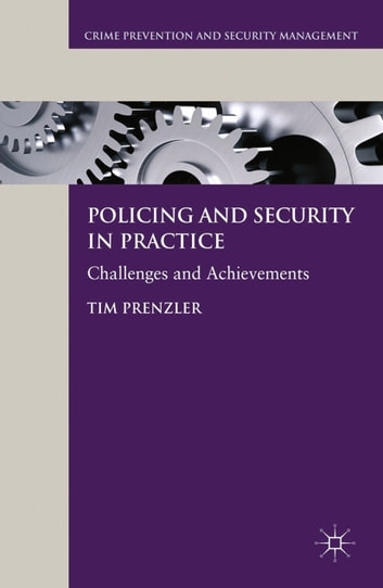 Policing and Security in Practice - Challenges and Achievements ebook by