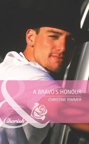 A Bravo's Honour (Mills & Boon Cherish) (Bravo Family Ties, Book 13) ebook by Christine Rimmer
