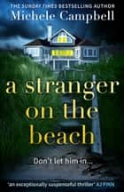 A Stranger on the Beach ebook by Michele Campbell