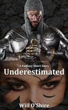 Underestimated ebook by Will O'Shire