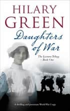 Daughters of War ebook by Hilary Green