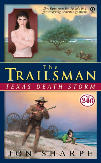 The Trailsman #246 - Texas Death Storm ebook by Jon Sharpe