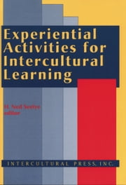 Experiential Activities for Intercultural Learning ebook by H. Ned Seelye