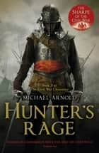 Hunter's Rage - Book 3 of The Civil War Chronicles ebook by Michael Arnold