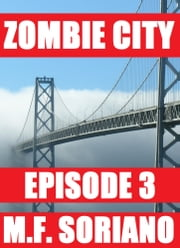 Zombie City: Episode 3 ebook by M.F. Soriano