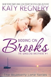 Bidding on Brooks, The Winslow Brothers #1 - The Blueberry Lane Series, #7 ebook by Katy Regnery
