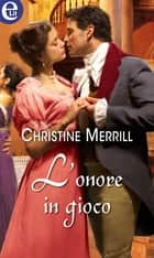 L'onore in gioco (eLit) ebook by Christine Merrill