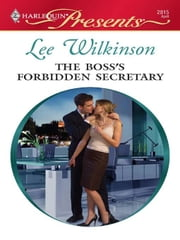 The Boss's Forbidden Secretary ebook by Lee Wilkinson