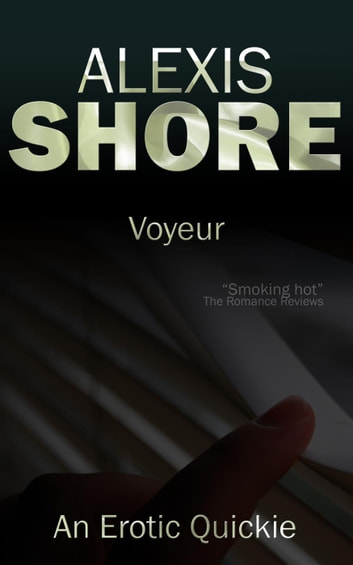Voyeur ebook by Alexis Shore