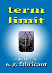 Term Limit ebook by E. G. Fabricant