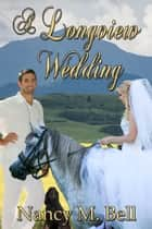 A Longview Wedding ebook by Nancy M. Bell