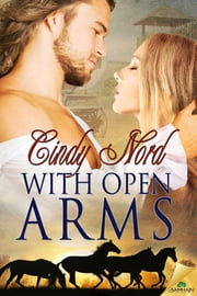 With Open Arms ebook by Cindy Nord