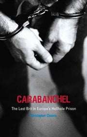 Carabanchel - The Last Brit in Europe's Hellhole Prison ebook by Christopher Chance