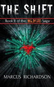 The Shift - Book 2 of the Wildfire Saga ebook by Marcus Richardson