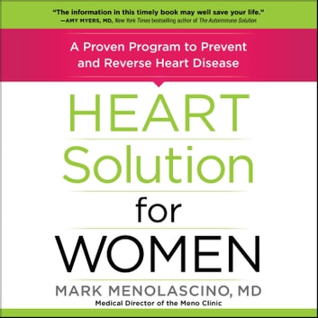 Heart Solution for Women - A Proven Program to Prevent and Reverse Heart Disease audiobook by Mark Menolascino