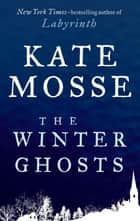 The Winter Ghosts ebook by Kate Mosse
