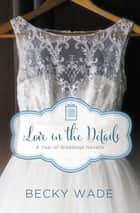 Love in the Details - A November Wedding Story ebook by