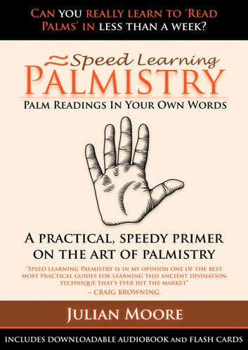 Palmistry - Palm Readings In Your Own Words ebook by Julian Moore