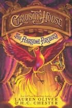Curiosity House: The Fearsome Firebird ebook by Lauren Oliver, H. C. Chester