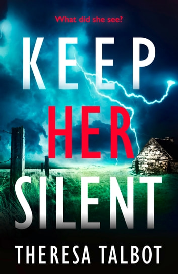 Keep Her Silent - A totally gripping thriller with a twist you won't see coming 電子書 by Theresa Talbot