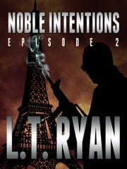 Noble Intentions: Episode 2 ebook by L.T. Ryan