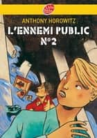 L'ennemi public n°2 ebook by Anthony Horowitz, Annick Le Goyat, Marc Daniau,...
