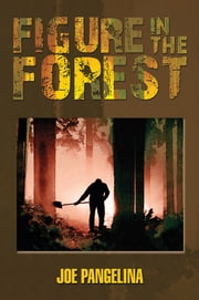 Figure in the Forest ebook by Joe Pangelina