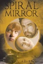 Spiral Mirror ebook by